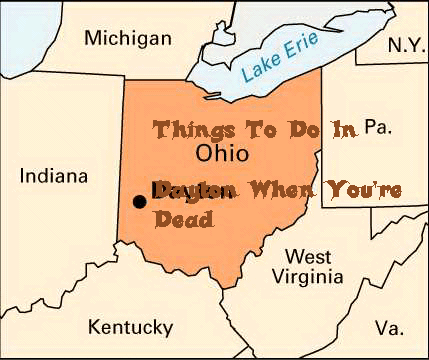 Things To Do In Dayton When You're Dead