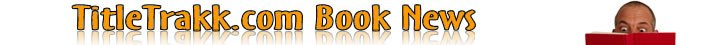 TitleTrakk.com Book News