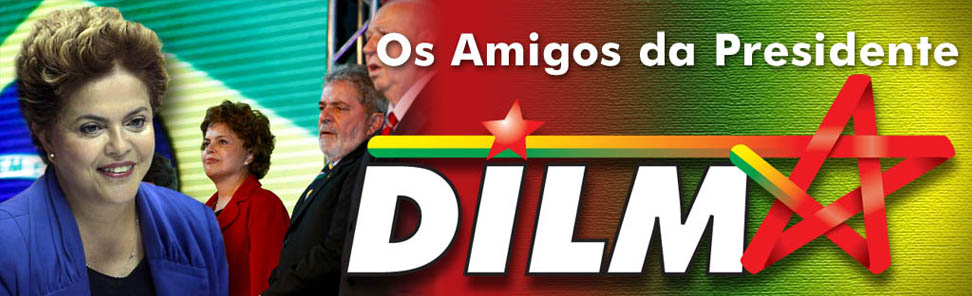Os Amigos da Presidente Dilma