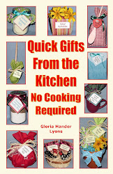 Looking For More Fun Gift Ideas? Check out Quick Gifts From the Kitchen: No Cooking Required