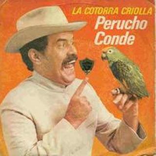 PERUCHO CONDE - LA COTORRA CRIOLLA