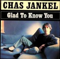 CHAS JANKEL - GLAD TO KNOW YOU [MAXI]