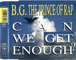 B.G.THE PRINCE OF RAP - CAN WE GET ENOUGH? (CDM)