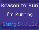 I am running the Reason to Run Spring Events