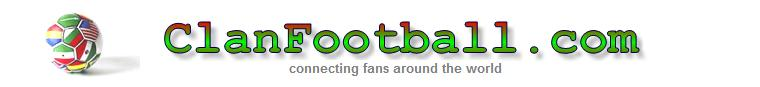 World Football Blog - The ClanFootball.com World Football Blog