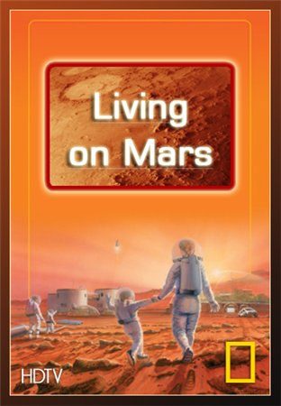 National Geographic: Living On Mars (2010)