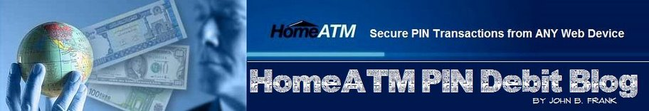 Click The Banner Below to Go to the HomeATM Internet PIN Debit Blog