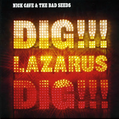Nick Cave and the Bad Seeds – Dig!!! Lazarus Dig!!!