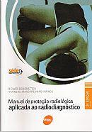 Manual de Proteção Radiológica Aplicada ao Radiodiagnóstico - Renato Dimenstein