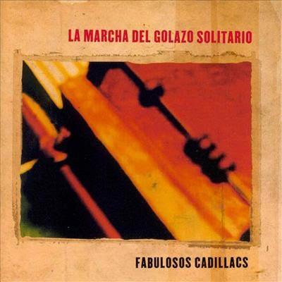 LOS FABULOSOS CADILLACS - La Marcha del Golazo Solitario 1 - La vida