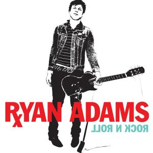 Ryan Adams - Rock N Roll