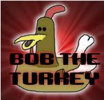 Bob the Turkey Homepage!!