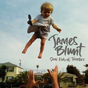 Somekindoftrouble - James Blunt - Some Kind of Trouble Kas�m'da Raflarda!