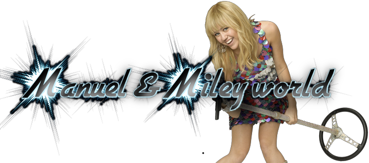 Manuel & Miley World