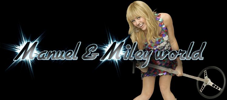 Manuel & Miley World