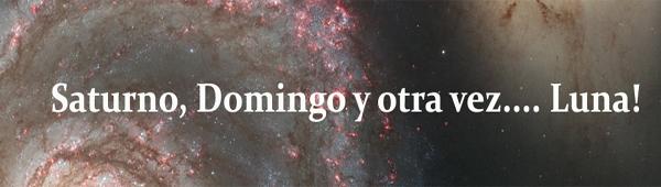 Saturno, Domingo... y otra vez Luna!