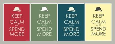 [alburt+-+keep+calm+and+spend+more.jpg]