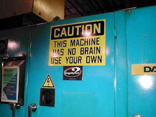 This machine has no brain use your own