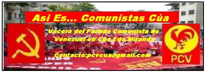 Así Es...     Comunistas Cúa