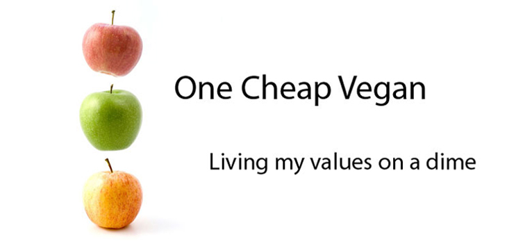 One Cheap Vegan: Living my values on a dime
