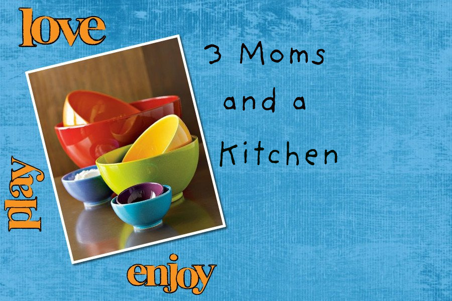 3 Moms and a Kitchen