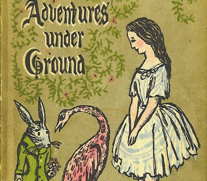 I have good books.: Alice's Adventures Underground by Lewis Carroll
