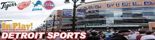 Detroit Sports by In Play! Magazine