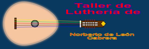 Taller de luthería de Norberto de León Cabrera