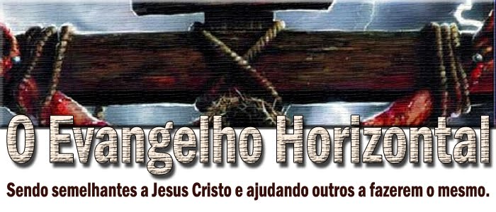O Evangelho Horizontal