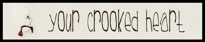 your crooked heart