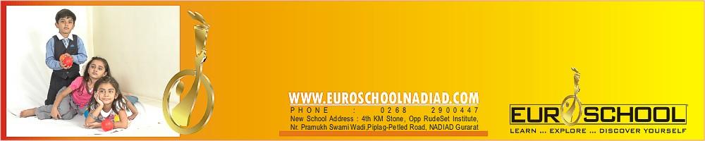 Welcome to EuroSCHOOL Nadiad ...