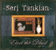 Serj Tankina:Elect the Dead