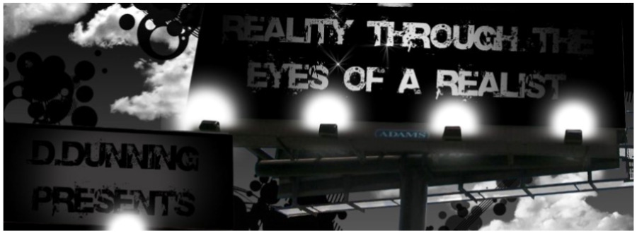 Reality Through The Eyes of a Realist