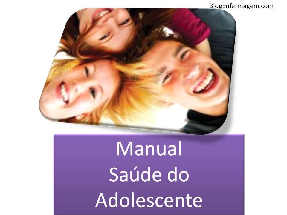 Manual Saúde do Adolescente - Coleção: Programa Saúde em Casa