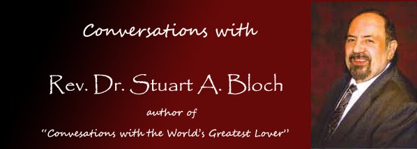 Conversations with Rev. Dr. Stuart A. Bloch