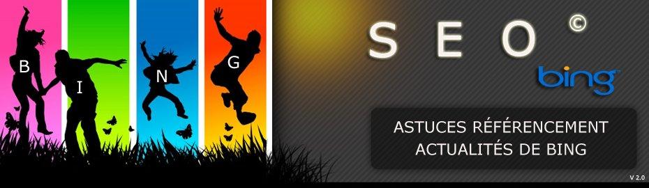 Référencement Bing - SEO Bing - Astuces référencement