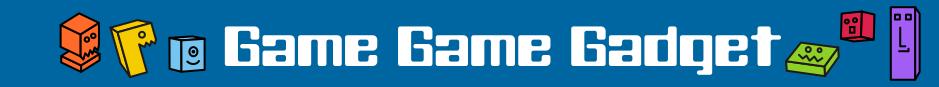 Game Game Gadget!