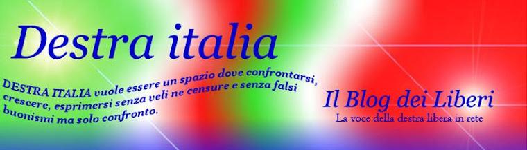 DESTRA ITALIA il blog dei liberi