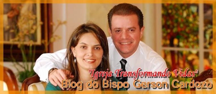 """Bispo Gerson Cardozo""""Igreja Transformando Vidas"""""""