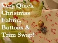 Very Quick Christmas Fabric, Button & Trim Swap 2009!