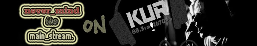 Never Mind The Mainstream on KUR (College Rock Radio)