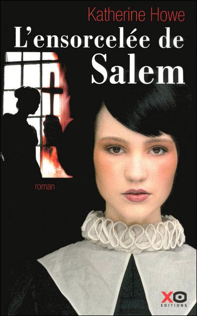 [Howe, Katherine] L'ensorcelée de Salem 9782845634060