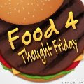 Home of Food 4 Thought Friday