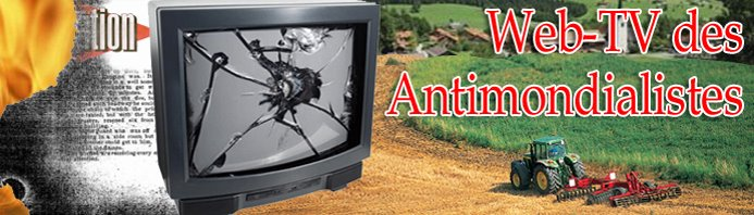 La Web-TV des antimondialistes