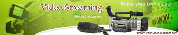 Video Streaming, Stream Your Own Video