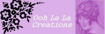 Ooh La La Creations, every 2nd Monday