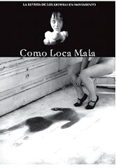 COMO LOCA MALA - La revista de los artistas en movimiento
