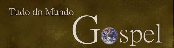 Tudo do mundo Gospel