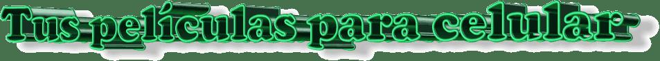 Peliculas para celular  estrenos 2010 formato 3gp  descargar gratis