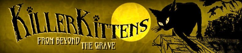Killer Kittens From Beyond The Grave